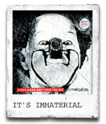 It's Immaterial